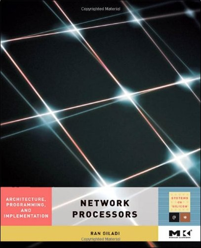 Ran Giladi - Network Processors: Architecture, Programming, And Implementation