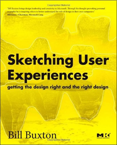 Bill Buxton - Sketching User Experiences: Getting the Design Right and the Right Design