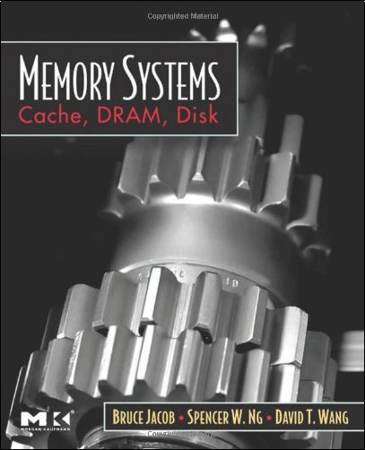 Bruce Jacob - Memory Systems: Cache, Dram, Disk