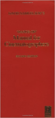 David Samuelson - David Samuelson's 'Hands-On' Manual for Cinematographers