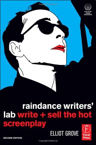 Elliot Grove - Raindance Writer's Lab: Write + Sell the Hot Screenplay
