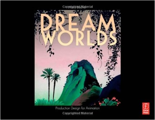 Hans Bacher - Dream Worlds: Production Design in Animation