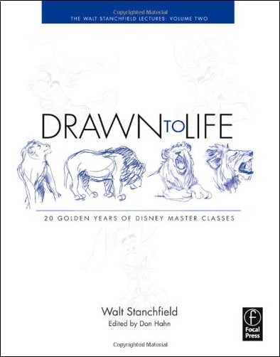 Walt Stanchfield - Drawn to Life: 10 Golden Years of Disney Master Classes: the Walt Stanchfield Lectures