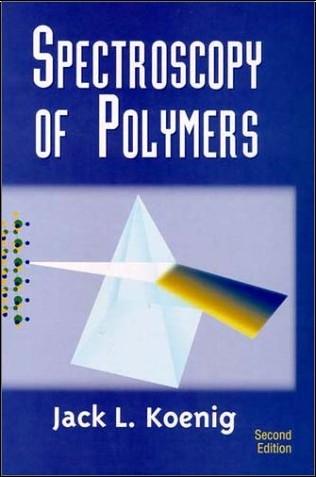Jack L. Koenig - Spectroscopy of Polymers