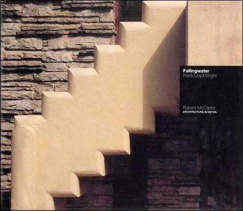 Robert McCarter - Fallingwater: Frank Lloyd Wright