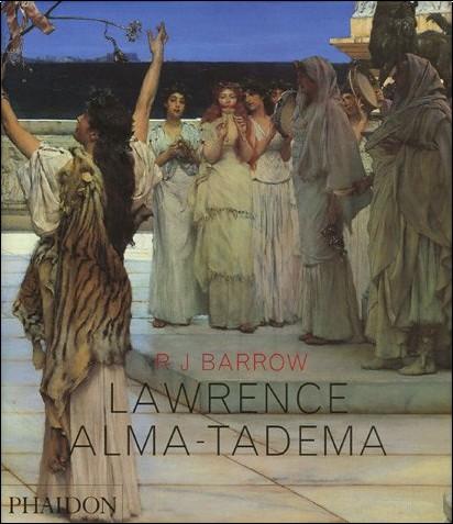 R-J Barrow - Lawrence Alma-Tadema (Ancien prix éditeur  : 59,95 euros)