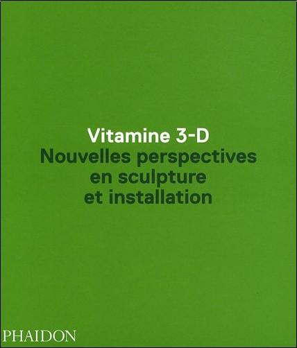 Anne Ellegood - Vitamine 3D