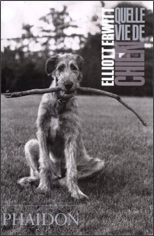 Elliott Erwitt - Quelle vie de chien (Ancien prix éditeur  : 12,95 euros)