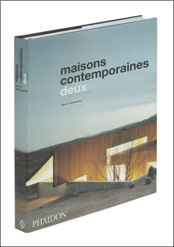 Raul Barreneche - Maisons contemporaines : Deux