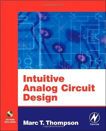 Marc Thompson - Intuitive Analog Circuit Design: A Problem-Solving Approach Using Design Case Studies
