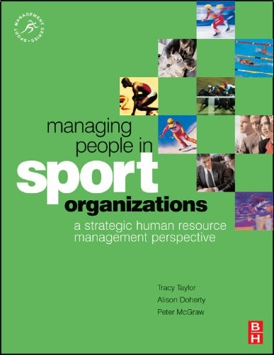 Tracy C. Taylor - Managing People in Sport Organizations: A Strategic Human Resource Management Perspective