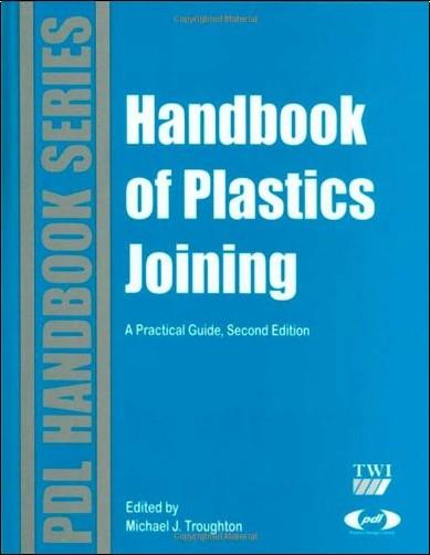 Michael J. Troughton - Handbook of Plastics Joining: A Practical Guide