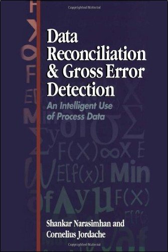 Shankar Narasimhan - Data Reconciliation and Gross Error Detection: An Intelligent Use of Process Data