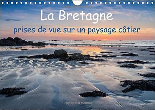 Klaus Hoffmann - La Bretagne - Prises De Vue Sur Un Paysage Cotier: Photos De La Cote Bretonne Aussi Grandiose Que Variee