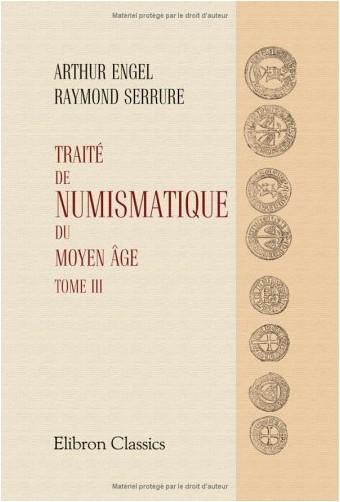 Arthur Engel - Traité de numismatique du Moyen âge: Tome 3