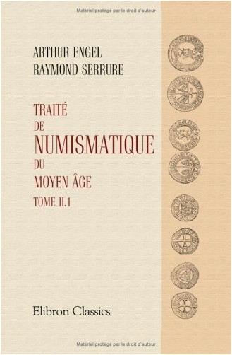 Arthur Engel - Traité de numismatique du Moyen âge: Tome 2