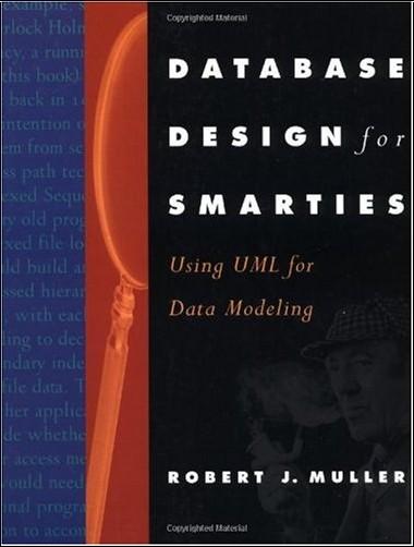 Robert J. Muller - Database Design for Smarties: Using Uml for Data Modeling