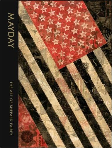 Shepard Fairey - Mayday : The Art of Shepard Fairey