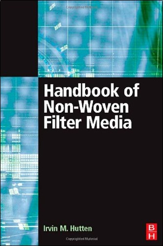 Irwin M. M. Hutten - Handbook of Non-woven Filter Media