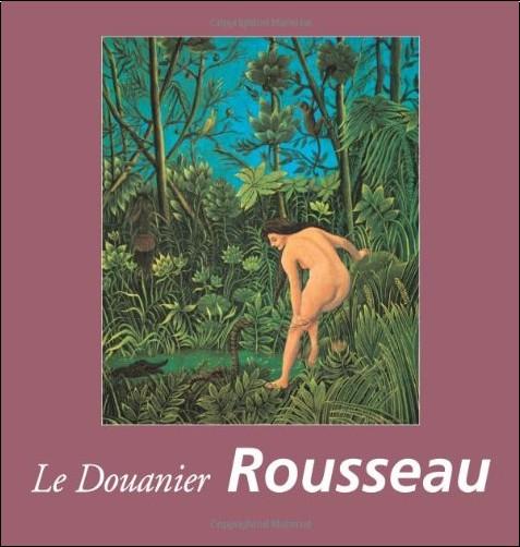 Nathalia Brodskaïa - Le Douanier Rousseau
