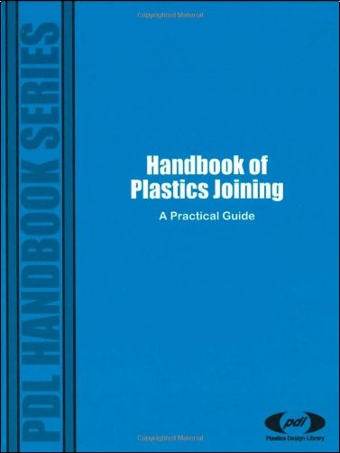 PDL Staff - Handbook of plastics joining: A practical guide