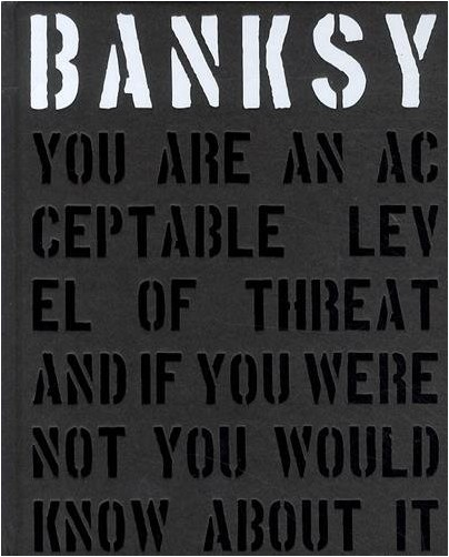 Gary Shove - Banksy. You are an Acceptable Level of Threat and If You Were Not You Would Know About it