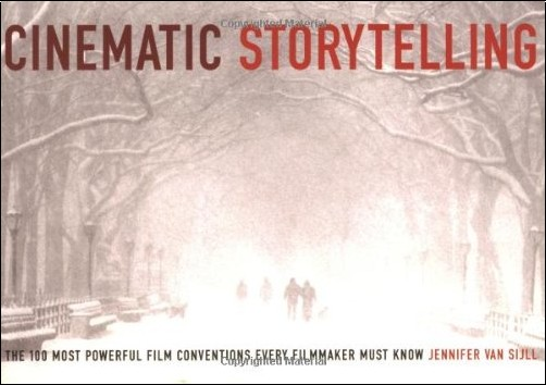 Jennifer Van Sijll - Cinematic Storytelling: The 100 Most Powerful Film Conventions Every Filmaker Must Know