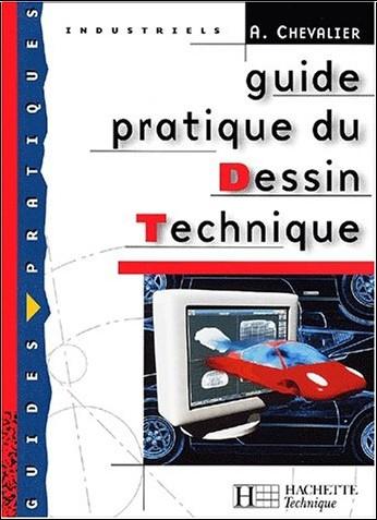 Andre Chevalier - Guide pratique du dessin technique, bep : livre de l'eleve