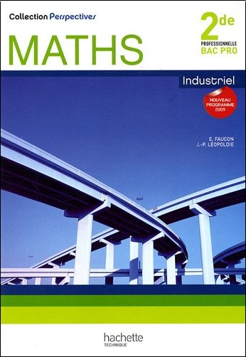 E Faucon - Maths Industriel : 2de professionnelle Bac pro