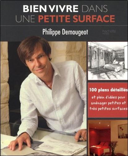 Philippe Demougeot - Bien vivre dans une petite surface