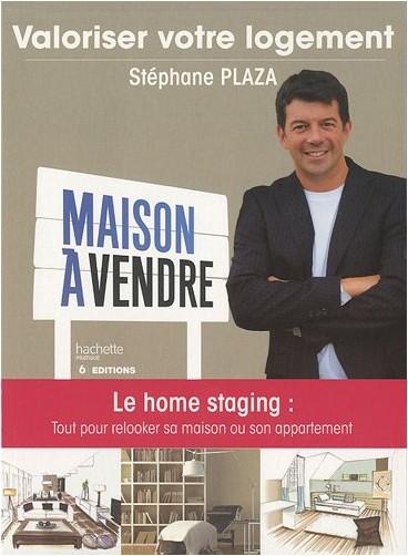 Stéphane Plaza - Valoriser votre logement