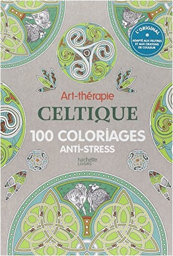 Art Therapie Celtique 100 Coloriages Anti Stress Michel Solliec Livres