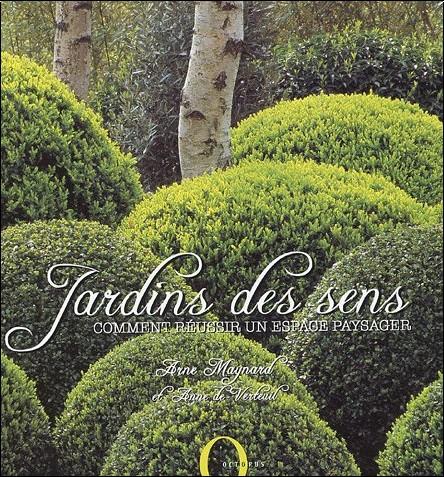 Anne de Verteuil - Jardins des sens : Comment réussir un espace paysager