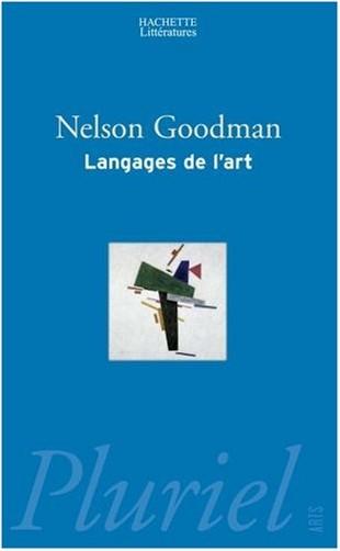 Nelson Goodman - Langages de l'art : Une approche de la théorie des symboles