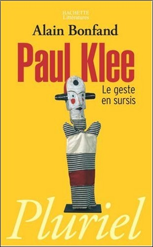 Alain Bonfand - Paul Klee : Le geste en sursis