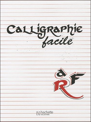 Collectif - Calligraphie facile