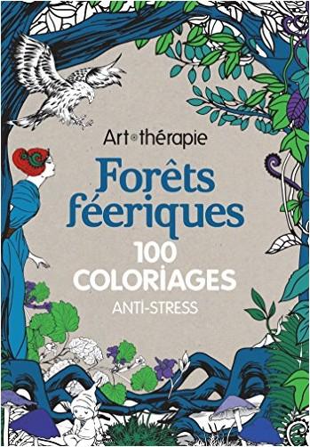 Marthe MULKEY - Forêts féeriques: 100 coloriages anti-stress