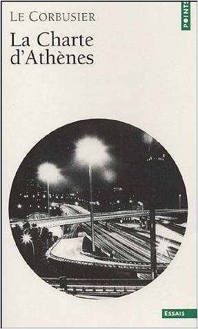 Le Corbusier - La Charte d'Athènes