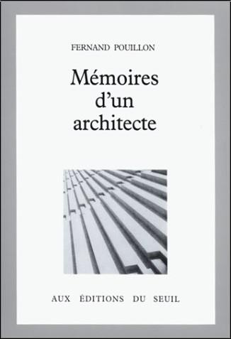 Fernand Pouillon - Mémoires d'un architecte - Fernand Pouillon