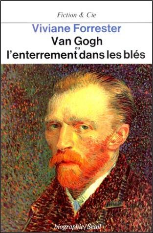 Viviane Forrester - Van Gogh ou l'Enterrement dans les blés