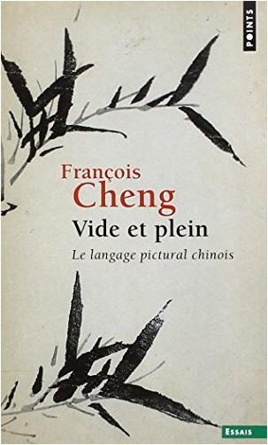 François Cheng - Vide et plein