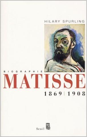 Hilary Spurling - Matisse 1869-1908