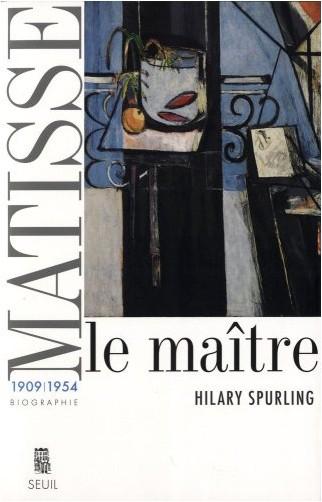 Hilary Spurling - Matisse, le maître : Tome 2, 1909-1954