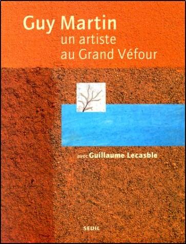 Guy Martin - Un artiste au Grand Véfour