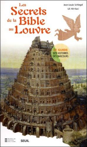 Jean-Louis Schlegel - Les Secrets de la Bible au Louvre