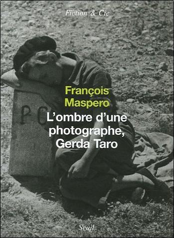 François Maspero - L'ombre d'une photographe, Gerda Taro