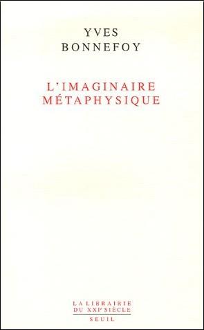 Yves Bonnefoy - L'Imaginaire métaphysique