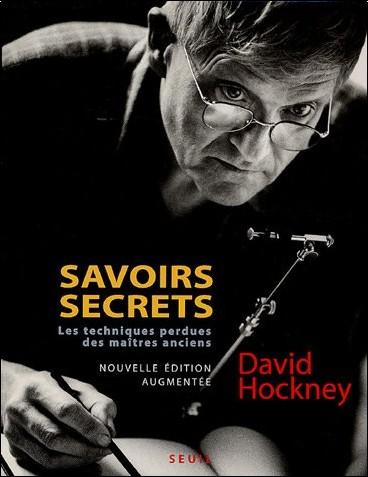 David Hockney - Savoirs secrets : Les techniques perdues des maîtres anciens