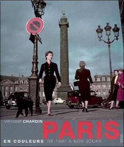 Virginie Chardin - Paris en couleurs : De 1907 à nos jours