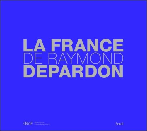 Raymond Depardon - La France de Raymond Depardon